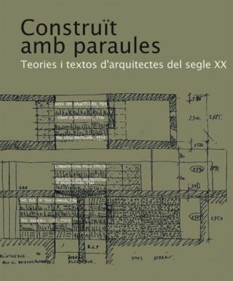 Construido con palabras: Teorías y textos de arquitectos del siglo XX